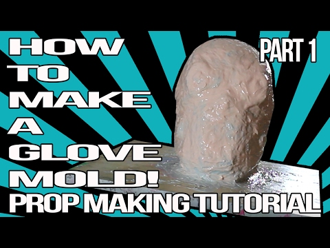 HOW TO MAKE A GLOVE MOLD part 1 (PROP MAKING TUTORIAL)