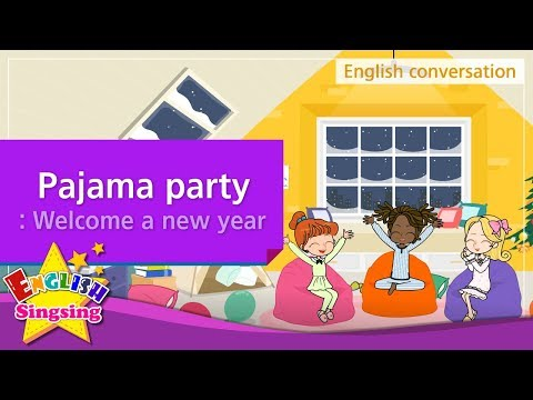 18. Pajama party: Welcome a new year (English Dialogue)