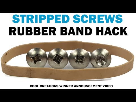 Removing Stripped Screws With a Rubber Band & Cool Creations Winner