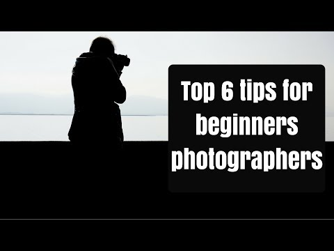 Top 6 Tips For Beginners Photographers