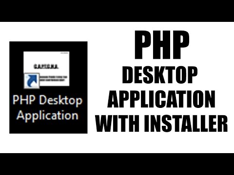 PHP Desktop Application with Installer Tutorial