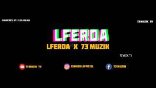 LFERDA X 73 MUZIK   C EST LA VIE  Cilp Officiel 2019 Mpgun com