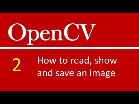 OpenCV Tutorials # 2 : How to read, display and save image in open cv