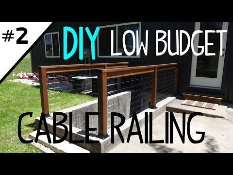 Build a Low Cost Cable Railing - Part 2 of 2