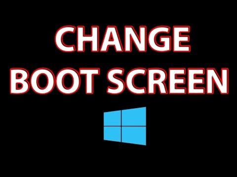 how to change the boot screen in windows 8 / 8.1 - tutorial