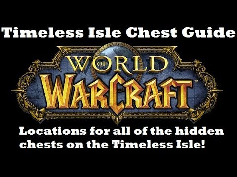 Timeless Isle Chest Guide - Locations of all chests - Burden of Eternity - WoW MoP