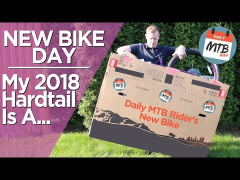 My New 2018 Budget Aggressive Hardtail - New Bike Day Part 1!
