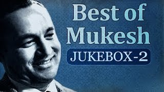Best of Mukesh Songs (HD) - Jukebox 2 - Old Bollywood Evergreen Hits