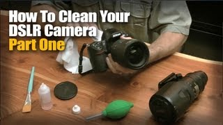 How To Clean Your DSLR Camera -- Part One