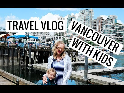 Vancouver with Kids: Travel Vlog | Vancouver Travel Guide | Vancouver, Canada