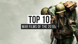 Top 10 War Films Of The 2010s