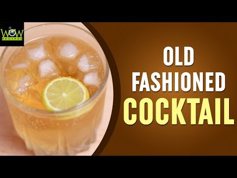 Old Fashioned Cocktail Recipe | How to Make Old Fashioned Cocktail at Home? | Wow Recipes