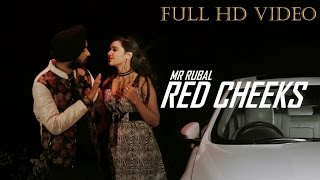 Red Cheeks | Full Video | Mr. Rubal Feat.Kiingg | Latest Punjabi Songs 2017 | Daddy Mohan Records