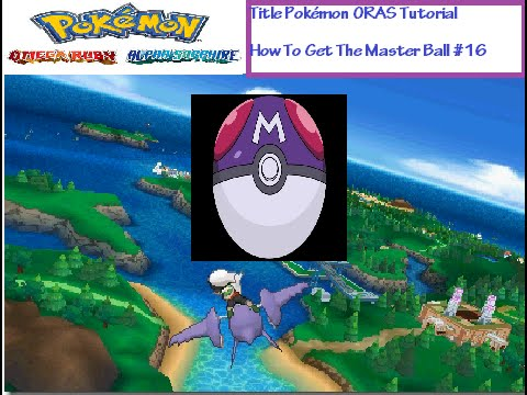 Title Pokémon ORAS Tutorial How To Get The Master Ball! #16