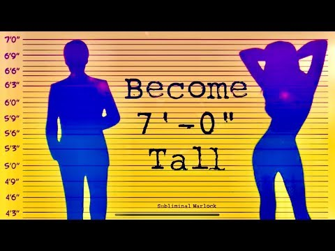 Become 7' 0