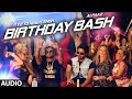 Birthday Bash Full Audio Song Yo Yo Honey Singh Alfaaz Dilli