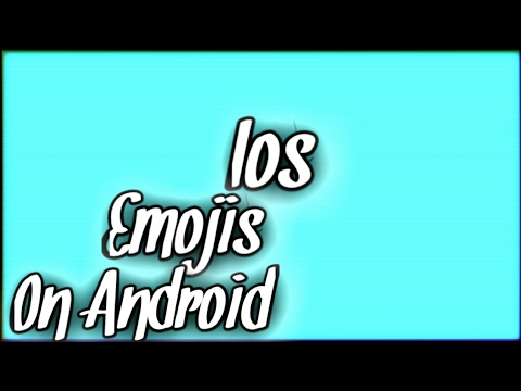 How To Get IOS Emojis on Android No Root