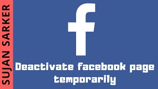 How To Deactivate Facebook Page Temporarily 2017
