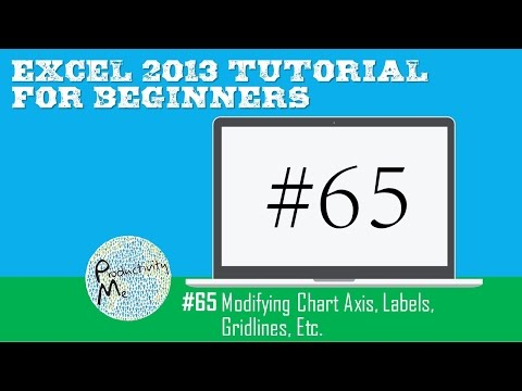 Excel 2013 Tutorial for Beginners #65: Modifying Chart Axis, Labels, Gridlines, Etc.