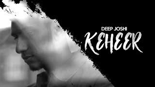 Deep Joshi | Keheer | Lyric Video | VIP Records
