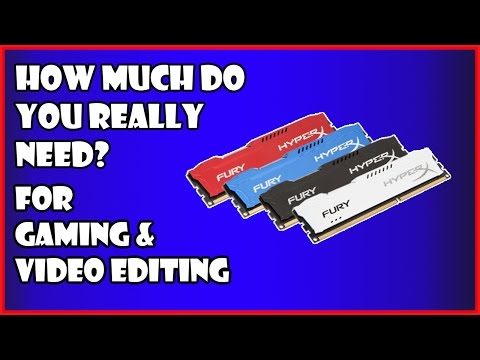 How Much RAM Do I Need For Gaming And Video Editing 2016?