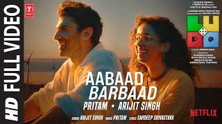 LUDO: Aabaad Barbaad (Full VIdeo) Abhishek B, Aditya K, Rajkummar R, Sanya, Fatima | Arijit, Pritam