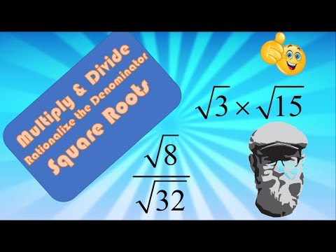 How to Multiply and Divide Square Roots and Rationalizing the Denominator