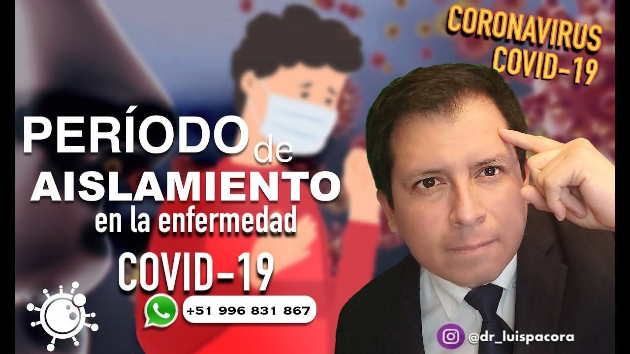 PERÍODO DE AISLAMIENTO & PERÍODO DE CONTAGIO EN LA ENFERMEDAD COVID-19