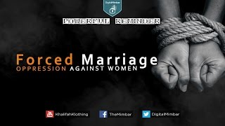 Forced Marriage: Oppression Against Women - Powerful Reminder