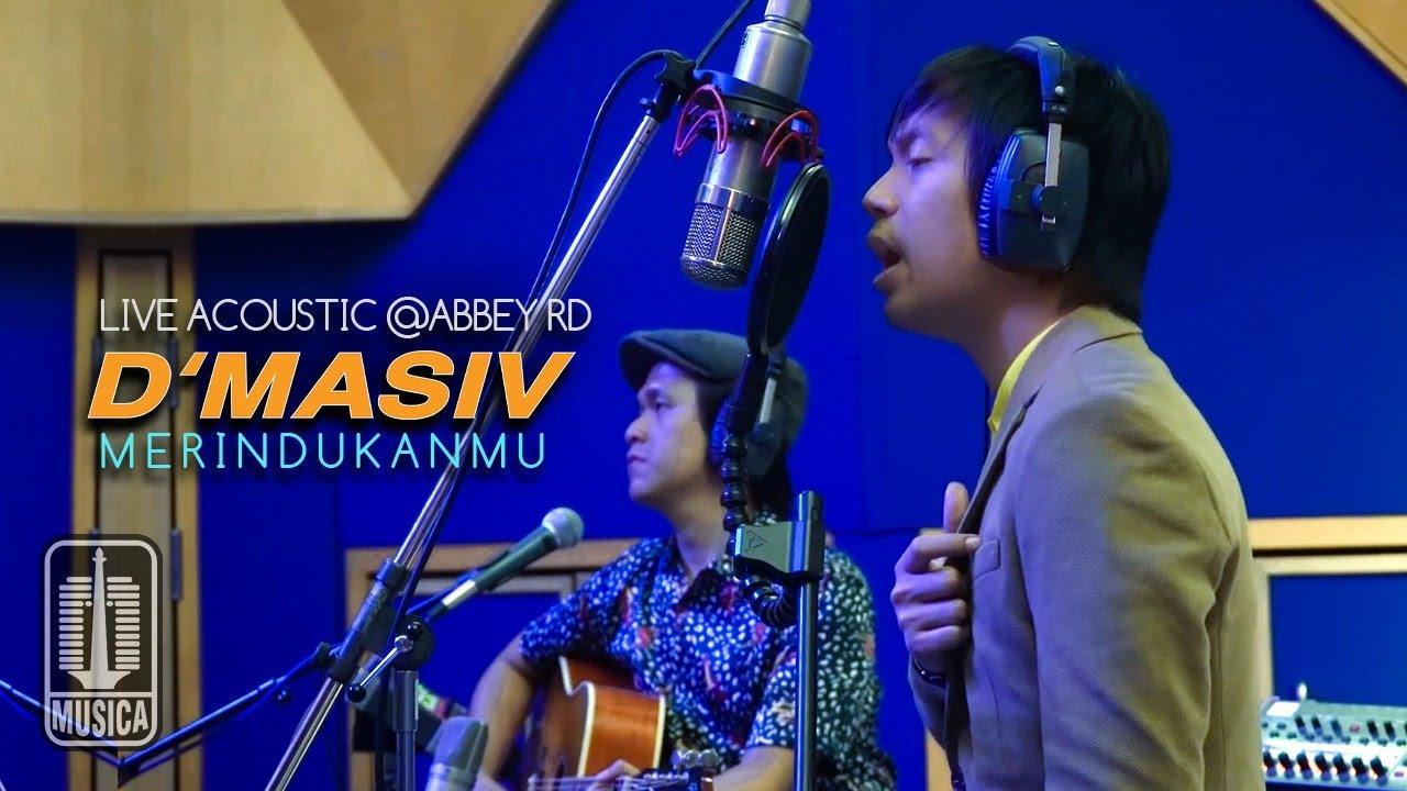 Download D'MASIV - Merindukanmu  (Live Acoustic @ABBEY RD) MP3 Gratis