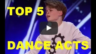 TOP 5 BEST DANCE ACTS ON GOT TALENT