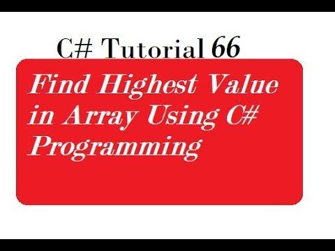 C# Programming - 44 | Find Highest Value in Array