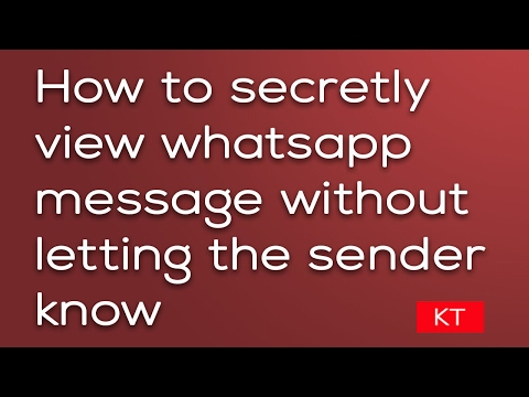 How to secretly view whats app message without letting the sender know