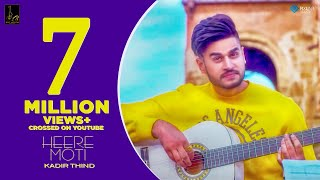 Heere Moti (Official Video) : Kadir Thind | Desi Routz | Latest Punjabi Songs 2018