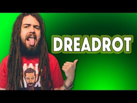 DREADROT - Mouldy Dreadlocks!