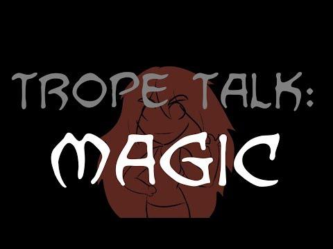 Trope Talk: Magic