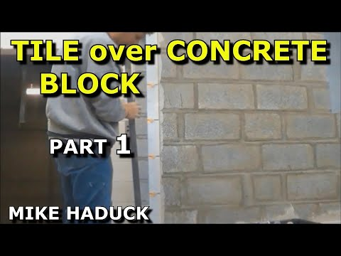 How I Install tile over block work,  Mike Haduck