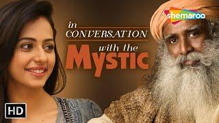In Conversation with the Mystic - Sadhguru with Rakul Preet Singh