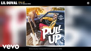 Lil Duval - Pull Up (Audio) (feat. Ty Dolla $ign)