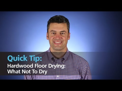 Hardwood Floor Drying: What Not To Dry | Quick Tip