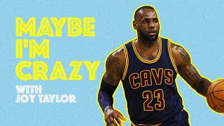 LeBron James is the ultimate excuse machine seed planter | Episode 06 | MAYBE I