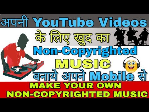How To Make Your Own Music On Mobile   Make Non-copyrighted Music On Mobile For Youtube Videos