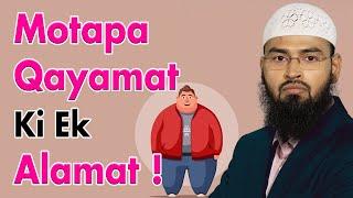 Qayamat Se Pehle Log Mote   Fat, Obese Hojayege By Adv. Faiz Syed