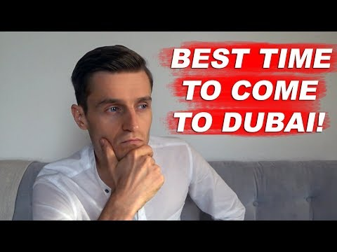 Job in Dubai and UAE: What is the best time to come to Dubai?