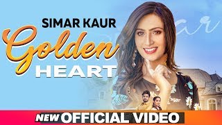 Golden Heart (Official Video) | Simar Kaur | Mix Singh | Latest Punjabi Songs 2019 | Speed Records