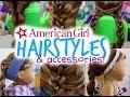 American Girl Hairstyles + DIY Accessories!