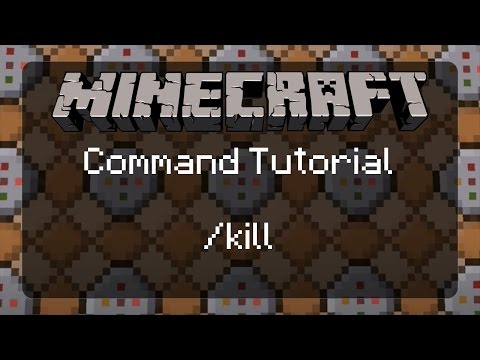 Using Commands in Minecraft: /kill and an Introduction to Position Selectors | 1.11.2