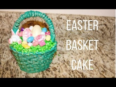 How To Make an EASTER BASKET CAKE