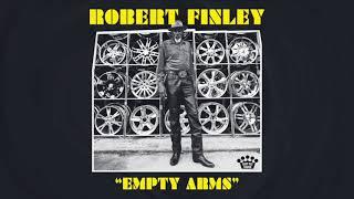 Robert Finley - Empty Arms [Official Audio]
