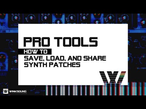 Pro Tools: How To Save, Load and Share Synth Patches | WinkSound